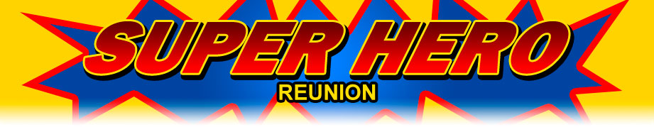 Super Hero Family Reunion